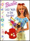 Barbie Let's Walk in the Garden! - Lisa Gillian