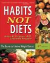 Habits Not Diets: The Secret to Lifetime Weight Control - James Ferguson, Cassandra Ferguson