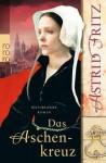 Das Aschenkreuz - Astrid Fritz