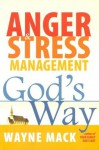 Anger & Stress Management God's Way - Wayne A. Mack