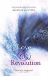 Love And Revolution: Poetry - Alastair McIntosh