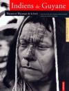 Indiens de Guyane: Wayana et Wayampi de la forêt - Claude Lévi-Strauss, Francoise Grenand, Jean-Marcel Hurrault