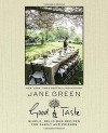 Good Taste: Simple, Delicious Recipes for Family and Friends - Jane Green