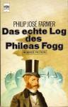 Das echte Log des Phileas Fogg - Philip José Farmer