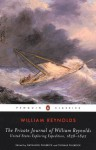 The Private Journal of William Reynolds: United States Exploring Expedition, 1838-1842 - William Reynolds, Nathaniel Philbrick, Thomas L. Philbrick
