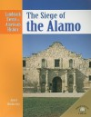 The Siege of the Alamo - Janet Riehecky