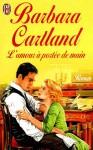 L'Amour à portée de main (An Angel from Heaven) - Barbara Cartland, Marie-Noëlle Tranchart-Stainer