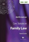 Core Statutes on Family Law 2006-07 - Frances Burton