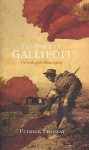 The Spirit Of Gallipoli The Birth Of The Anzac Legend - Patrick Lindsay