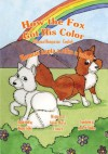 How the Fox Got His Color Bilingual Hungarian-English - Adele Marie Crouch, Andrew Sholtes, Megan Gibbs