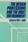 The Design Professions and the Built Environment - Paul L. Knox