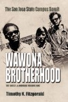 Wawona Brotherhood: The San Jose State Campus Revolt - TIMOTHY K. FITZGERALD