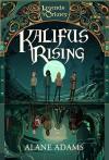 Kalifus Rising: A Novel - Alane Adams
