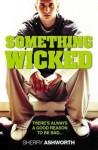 Something Wicked - Sherry Ashworth, Sherry Ashworth