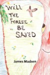Will The Forest Be Saved - James Madsen