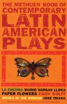 The Methuen Book of Latin American Plays: La Chunga, Paper Flowers, Medea in the Mirror - Mario Vargas Llosa, Jose Triana, Egon Wolff