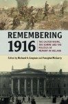 Remembering 1916: The Easter Rising, the Somme and the Politics of Memory in Ireland - Richard S. Grayson, Fearghal McGarry