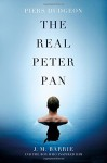 The Real Peter Pan: The Tragic Life of Michael Llewelyn Davies - Piers Dudgeon