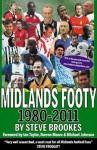 Midlands Footy: 1980-2011 - Steve Brookes
