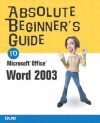 Absolute Beginner's Guide To Microsoft Office 2003 - Jim Boyce