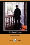 The Early Fiction (Dodo Press) - Richard Jefferies, Grace Toplis