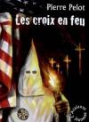 Les croix en feu - Pierre Pelot