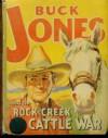 Buck Jones and the Rock Creek Cattle War - Gaylord Du Bois, Al Lewin, Ken Ernst