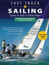 Fast Track to Sailing: Learn to Sail in Three Days - Stephen Colgate, Doris Colgate
