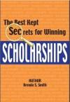 The Best Kept Secrets for Winning Scholarships - Brenda Smith, Williams, Geoffrey