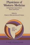 Physicians of Western Medicine: Anthropological Approaches to Theory and Practice - Robert A. Hahn