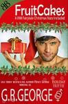 Fruitcakes (Holiday Hotties Romances Book 1) - G.R. George, Renee George