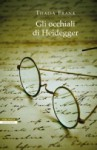 Gli occhiali di Heidegger - Thaisa Frank, Ada Arduini