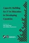 Capacity Building for It in Education in Developing Countries: Ifip Tc3 Wg3.1, 3.4 & 3.5 Working Conference on Capacity Building for It in Education in Developing Countries 19 25 August 1997, Harare, Zimbabwe - Gail Marshall, Mikko Ruohonen