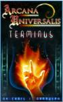 Arcana Universalis: Terminus - Chris J. Randolph
