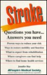 Stroke: Questions You Have... Answers You Need - Jennifer Hay