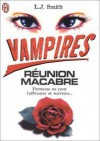 Vampire: Réunion Macabre - L.J. Smith