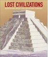 Lost Civilizations: Rediscovering Ancient Sites Through New Technologies - Austen Atkinson