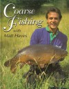Coarse Fishing with Matt Hayes - Matt Hayes