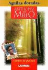 Aguilas Doradas: Caminos de Plenitud, 2 - Anthony de Mello