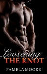 Gay: Loosening the Knot (Gay Romance, Gay Fiction, First Time Gay, Gay Erotica, Gay Love) - Pamela Moore