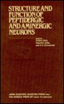 Proceedings of the Taniguchi Symposia on Brain Sciences, Volume 5: Structure and Function of Peptidergic and Aminergic Neurons - Y. Sano