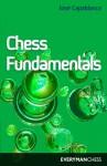 Chess Fundamentals (Algebraic) - José Raul Capablanca