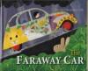 The Faraway Car - Barbara Bustetter Falk