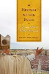 A History of the Popes: From Peter to the Present - John W. O'Malley
