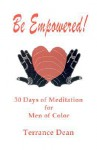 Be Empowered: 30 Days of Meditation for Men of Color - Terrance Dean