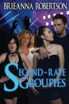 Second Rate Groupies - Brieanna Robertson