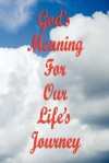 God's Meaning for Our Life's Journey - Major Morrison