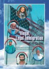 Illegal, Legal Immigration : Causes, Effects and Solutions. Why some succeed and others fail - Kofi Quaye