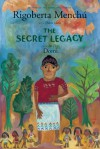 The Secret Legacy - Rigoberta Menchú, Dante Liano, Rigoberta Menchu, Domi, David Unger