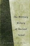 The Military History of Ancient Israel - Richard A. Gabriel